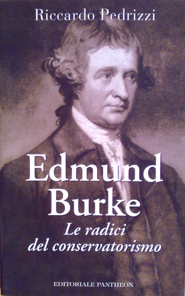Edmund Burke - Le radici del conservatorismo Riccardo Pedrizzi