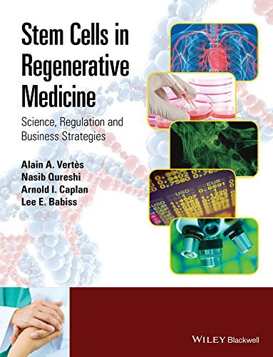 Stem Cells in Regenerative Medicine: Science, Regulation and Business Strategies  by  Alain A. Vertès