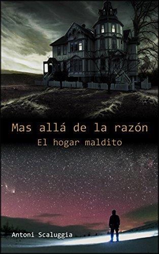 Más allá de la razón: El hogar maldito  by  Antoni Scaluggia