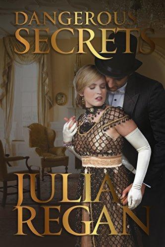 Romance: Dangerous Secrets (Victorian Intrigue 19th England Romance) (Historical Mystery Detective Romance) Julia Regan