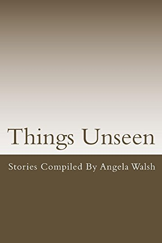 Things Unseen (God Intervenes Book 1)  by  Angela Walsh