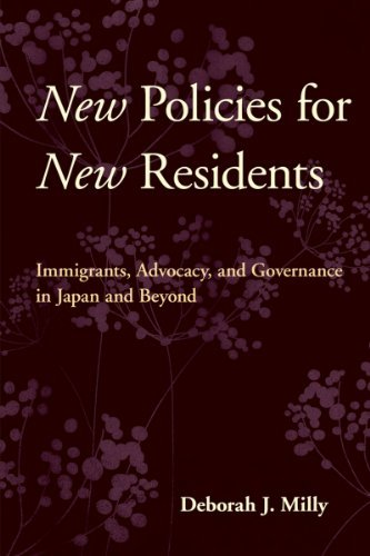 New Policies for New Residents: Immigrants, Advocacy, and Governance in Japan and Beyond  by  Deborah J. Milly