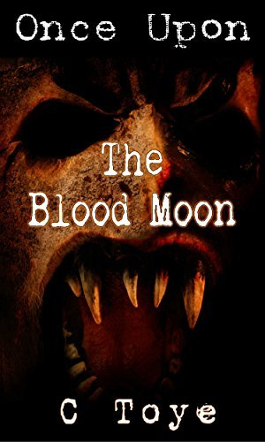 Once Upon the Blood Moon Cody Toye