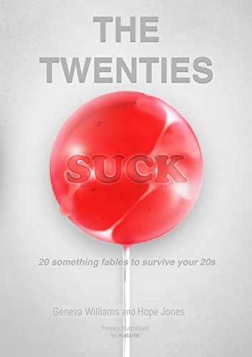 The Twenties Suck: 20 Something Fables to Survive Your 20s  by  Hope Jones