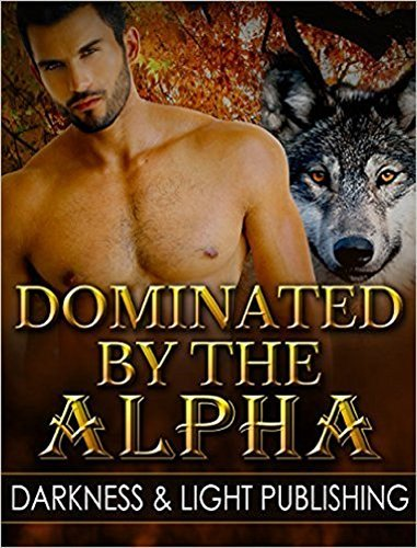 ROMANCE: 14 Alpha Male Shifters: Dominated the Alpha Collection (Alpha Male Fantasy Romance Collection) by Sicily Duval