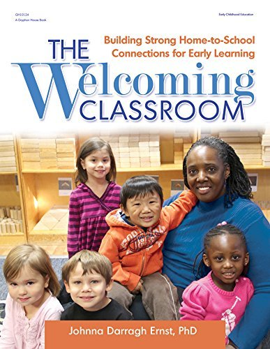 The Welcoming Classroom: Building Strong Home-to-School Connections for Early Learning  by  Johnna Ernst
