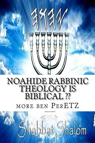 Noahide rabbinic theology is biblical ??  by  more ben PerETZ
