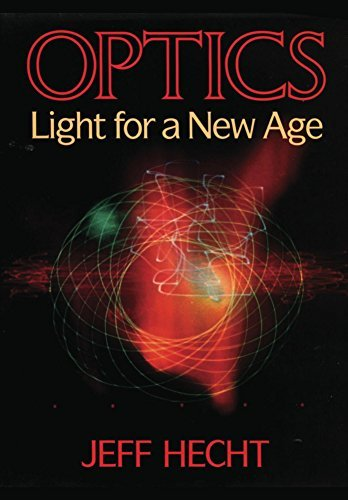Optics: Light for a New Age  by  Jeff Hecht