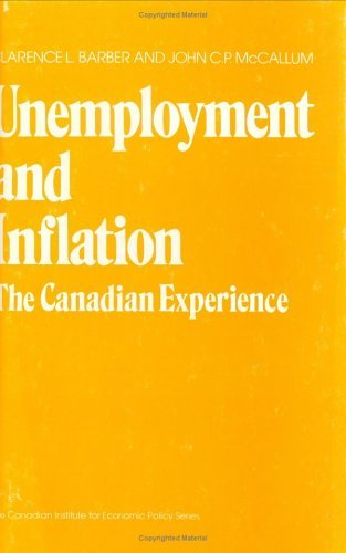 Unemployment And Inflation: The Canadian Experience  by  Clarence L. Barber