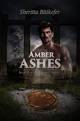 Amber Ashes: Book II of the Decimus Trilogy  by  Sheritta Bitikofer