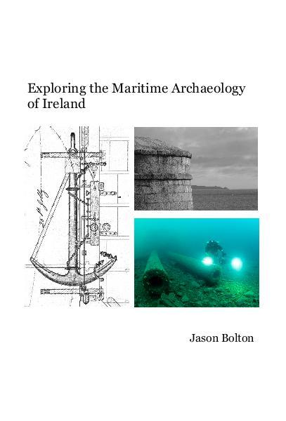 Exploring the Maritime Archaeology of Ireland Jason Bolton