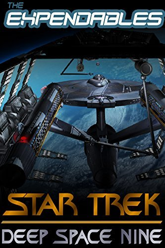 The Expendables: Star Trek invasion, Renegades, New Frontier, Voyager, The Next Generation (Deep Space Nine Reloaded Book 1)  by  Frank Smith