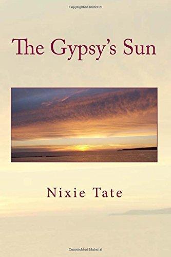 The Gypsys Sun  by  Nixie Tate