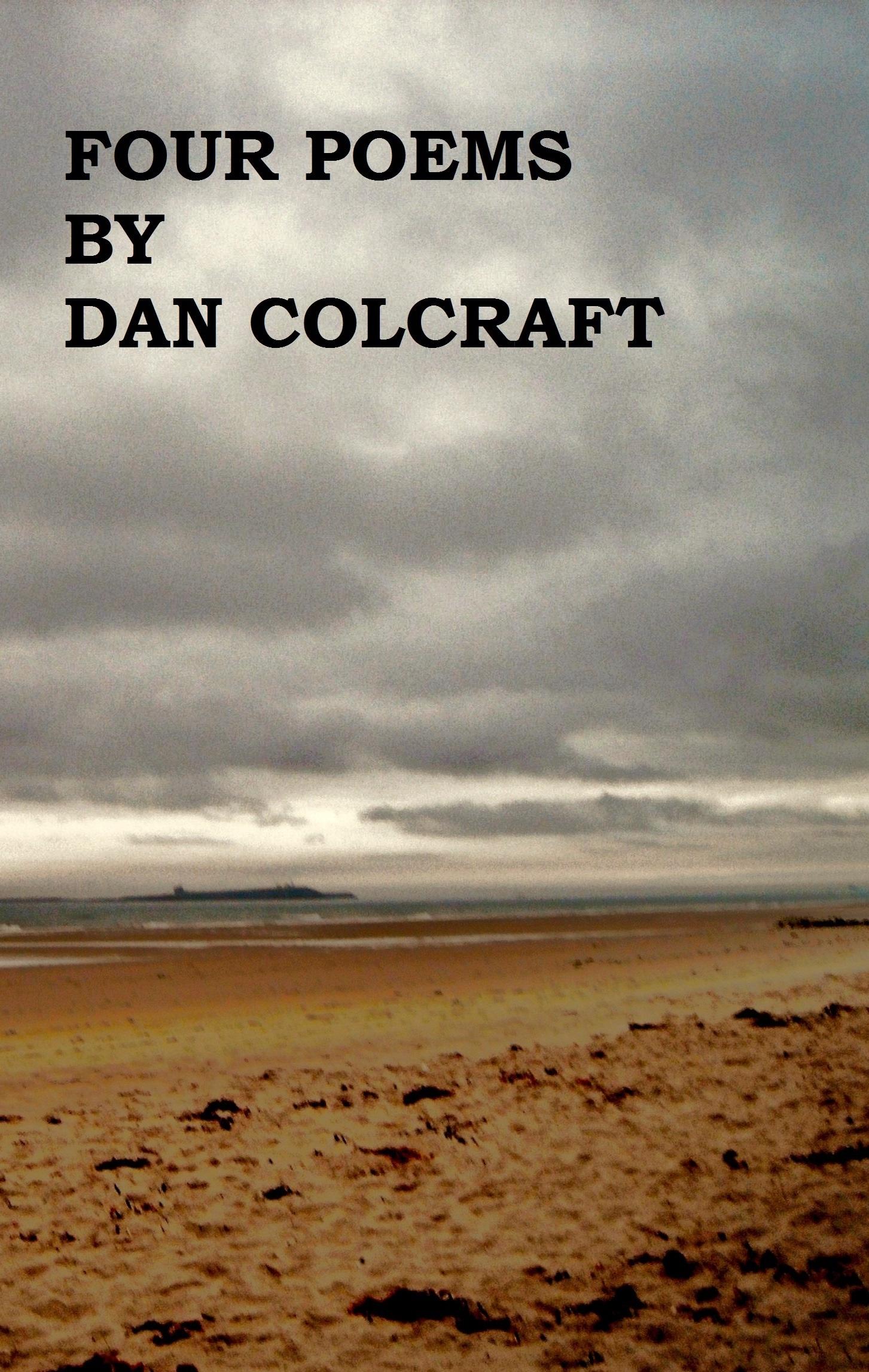 Four Poems Dan Colcraft