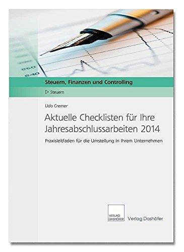 Aktuelle Checklisten für Ihre Jahresabschlussarbeiten 2014: Praxisleitfaden für die Umstellung in Ihrem Unternehmen  by  Udo Cremer