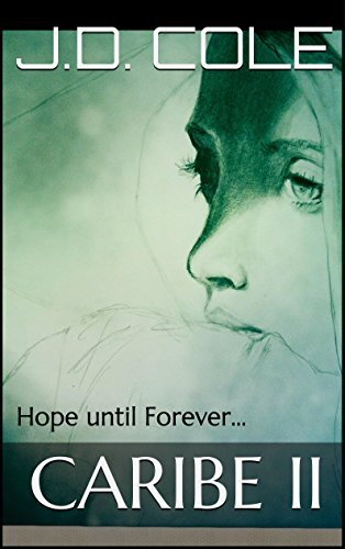 Caribe II: Hope until Forever...  by  J.D. Cole