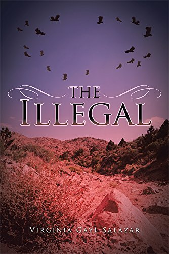 The Illegal  by  Virginia Gayl Salazar