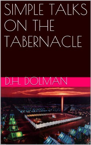 SIMPLE TALKS ON THE TABERNACLE D.H. Dolman