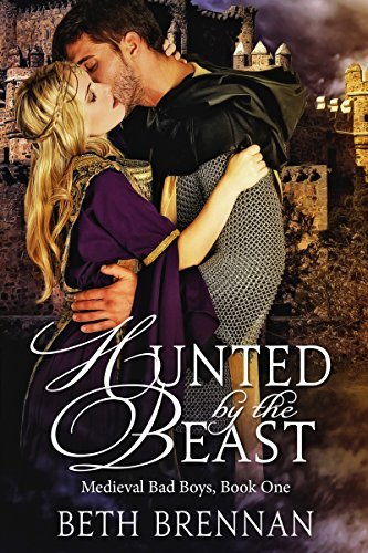 Hunted  by  the Beast (Medieval Bad Boys Book 1) by Beth Brennan