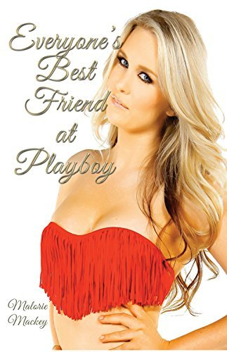 Everyones Best Friend at Playboy  by  Malorie Mackey