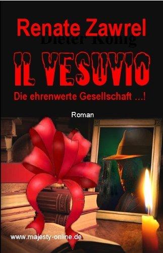 Il Vesuvio - Oder: Die ehrenwerte Gesellschaft  by  Renate Zawrel