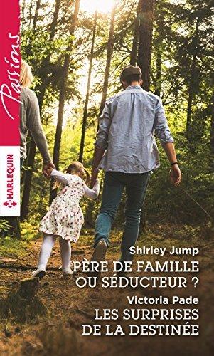 Père de famille ou séducteur ? - Les surprises de la destinée  by  Shirley Jump