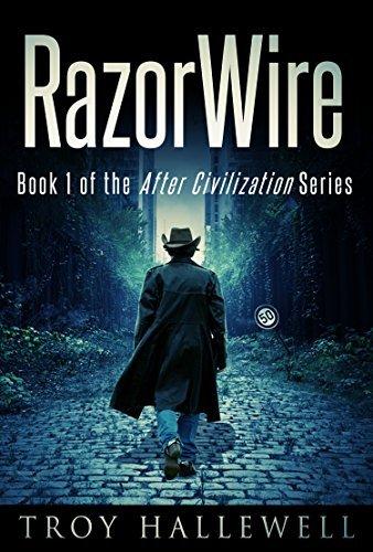 RazorWire: A Post Apocalyptic/Dystopian Western (RazorWire: After Civilization Book 1) Troy Hallewell