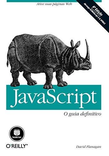 JavaScript: O Guia Definitivo  by  David Flanagan