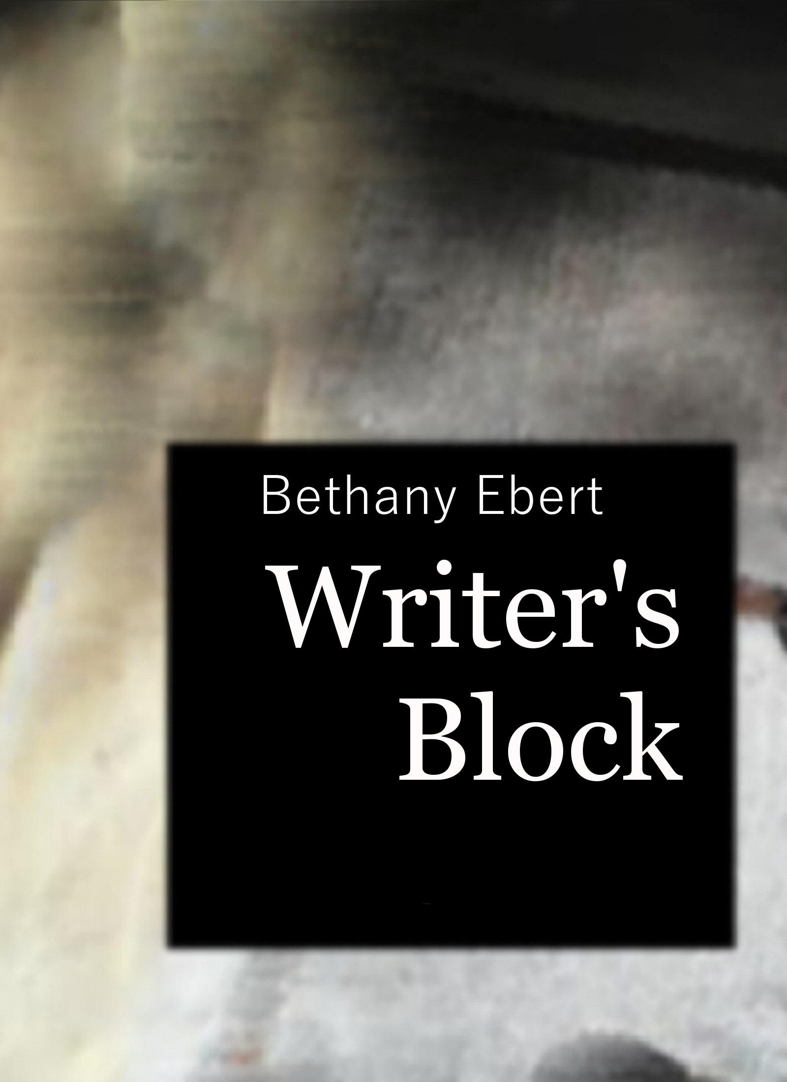 Writers Block Bethany Ebert