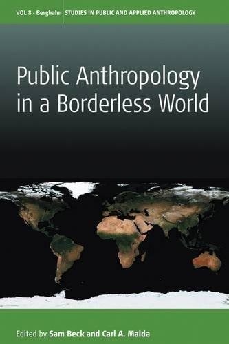Public Anthropology in a Borderless World Sam Beck