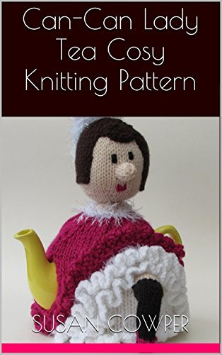 Can-Can Lady Tea Cosy Knitting Pattern  by  Susan Cowper
