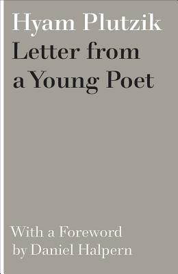 Letter from a Young Poet Hyam Plutzik