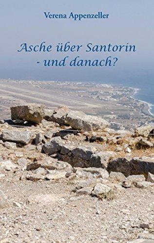 Asche über Santorin - und danach? Verena Appenzeller