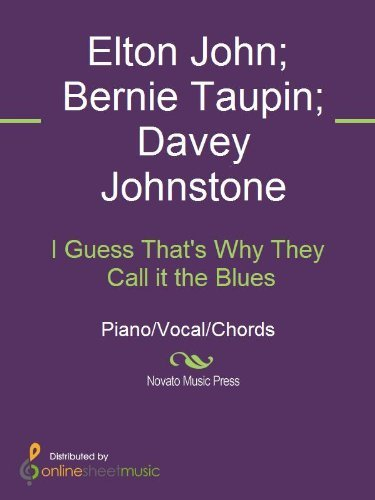 I Guess Thats Why They Call it the Blues  by  Bernie Taupin