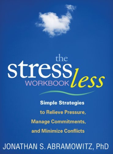Stress Less Workbook (The Guilford Self-Help Workbook Series)  by  Jonathan S. Abramowitz