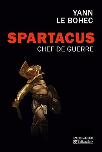 Spartacus, chef de guerre  by  Yann Le Bohec
