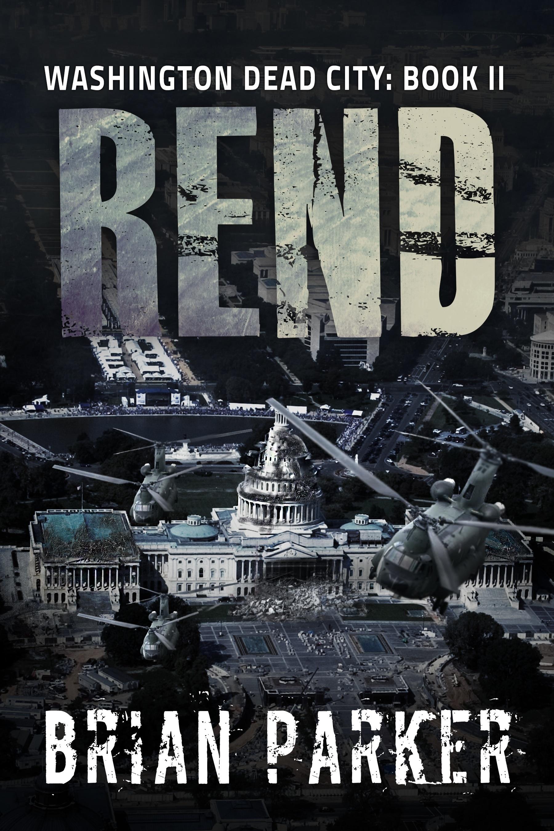 Rend (Washington, Dead City Book 2)  by  Brian Parker