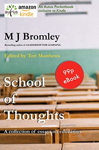 School of Thoughts: A collection of essays on education  by  M J Bromley