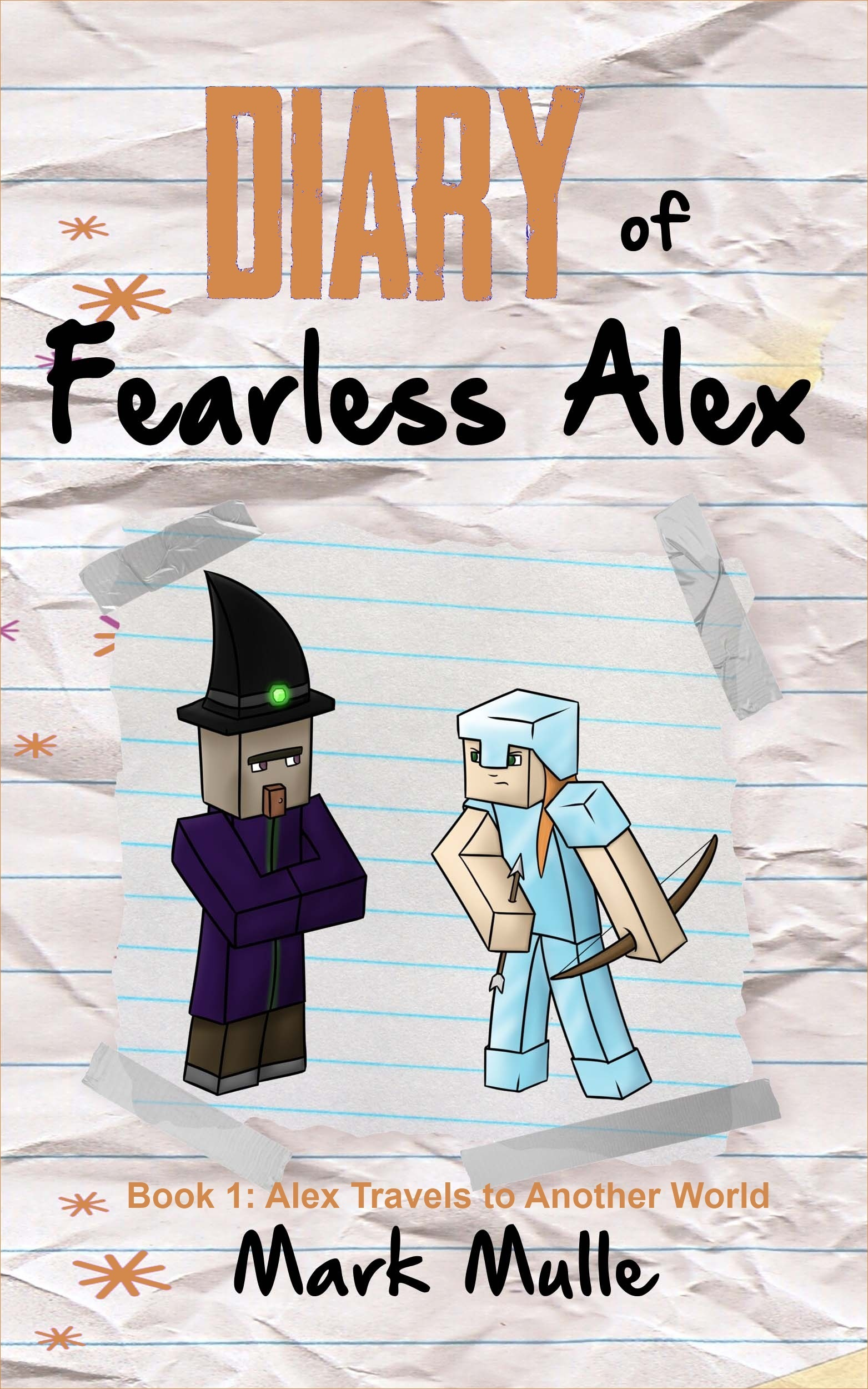 Diary of Fearless Alex, Book One: Alex Travels to Another World  by  Mark Mulle