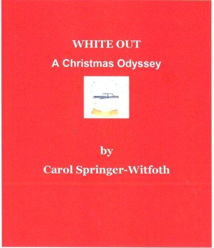 White Out A Christmas Odyssey Carol Springer-Witfoth