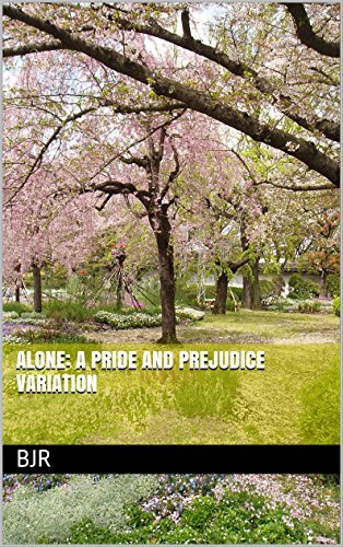 ALONE: A PRIDE AND PREJUDICE VARIATION  by  bjr