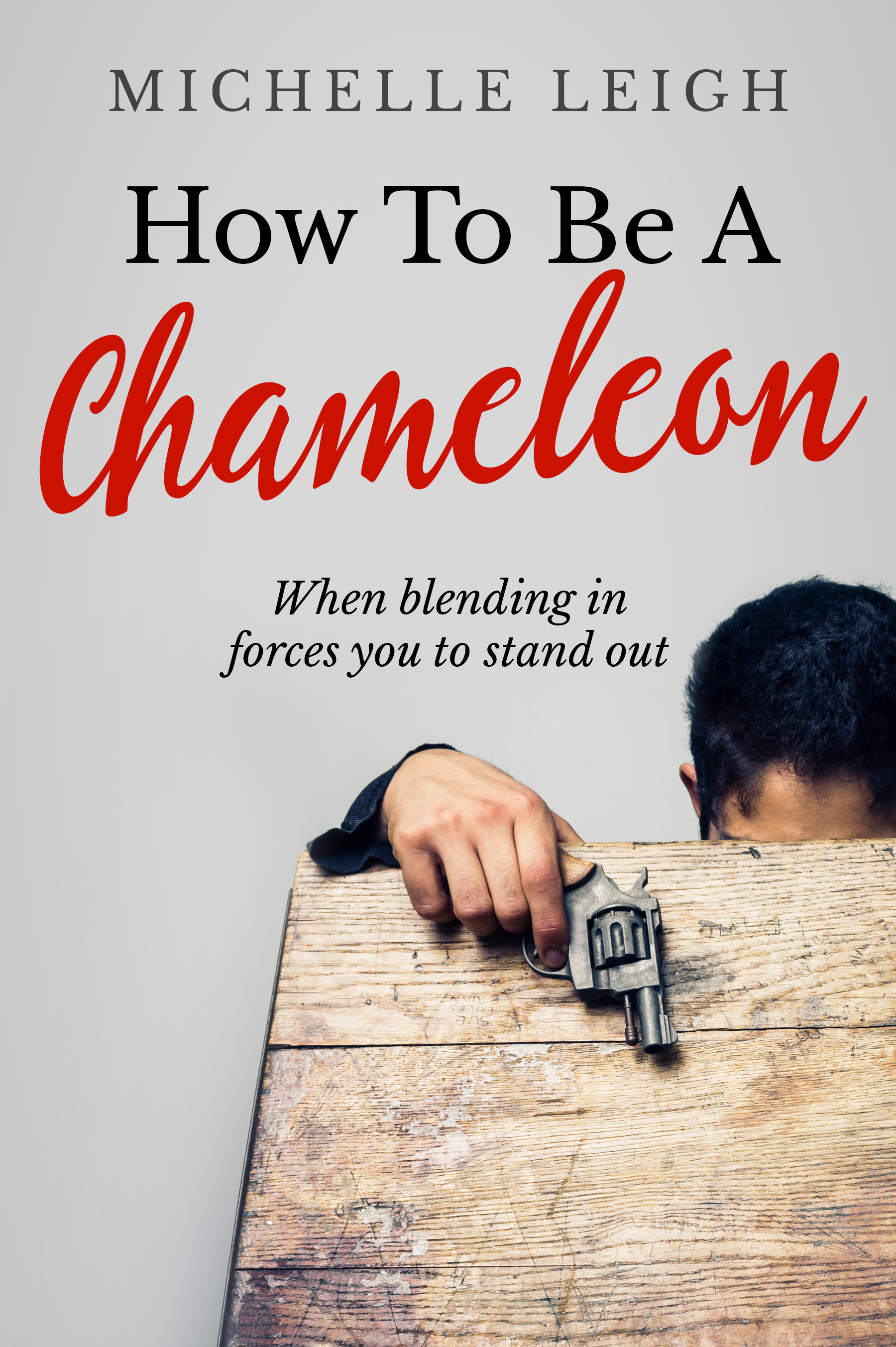 How To Be A Chameleon Michelle Leigh