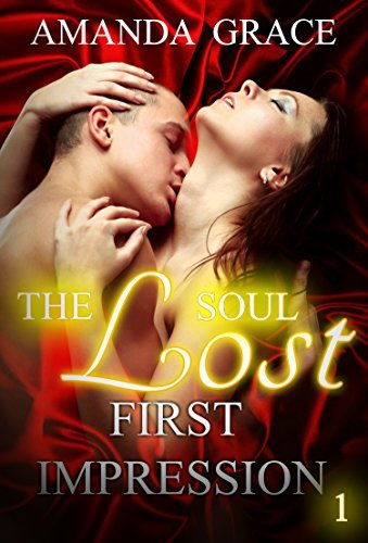 ROMANCE: FIRST IMPRESSION: THE LOST SOUL : Stepbrother Bad Boy Taboo Romance (ADDITIONAL FREE BOOK INCLUDED) (Contemporary Forbidden BBW Alpha New Adult) AMADA GRACE