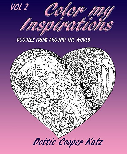 Color My Inspirations Vol 2: Doodles from Around the World  by  Dottie Cooper Katz