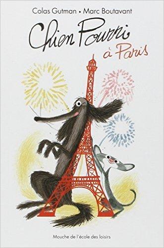 Chien pourri à Paris  by  Colas Gutman