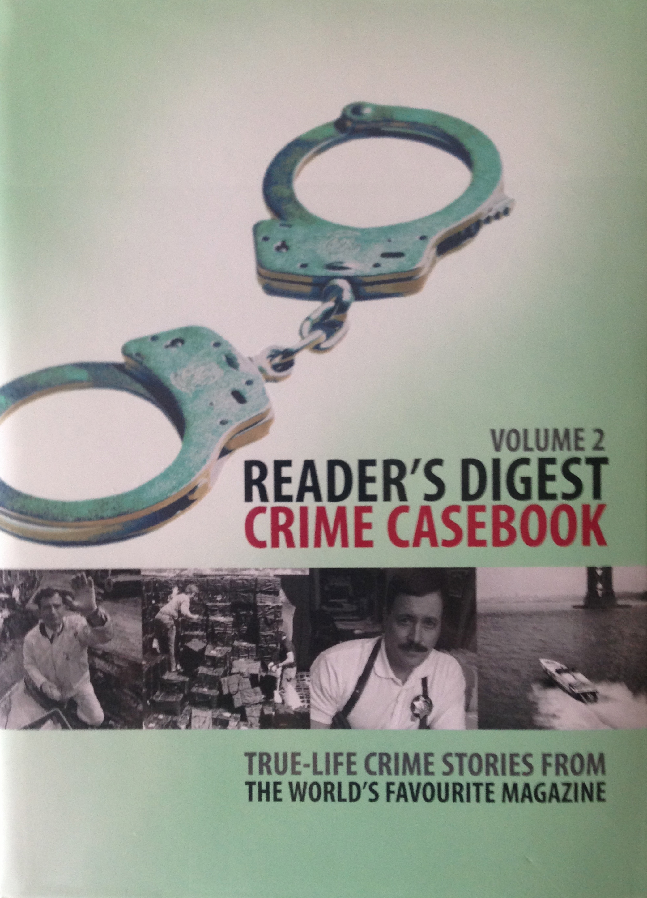 Crime Casebook: True-Life Crime Stories from the Worlds Favorite Magazine - Vol II  by  Readers Digest Association