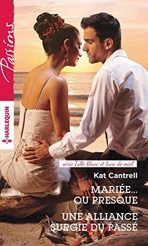 Mariée... ou presque - Une alliance surgie du passé (Tulle blanc et lune de miel t. 0) Kat Cantrell
