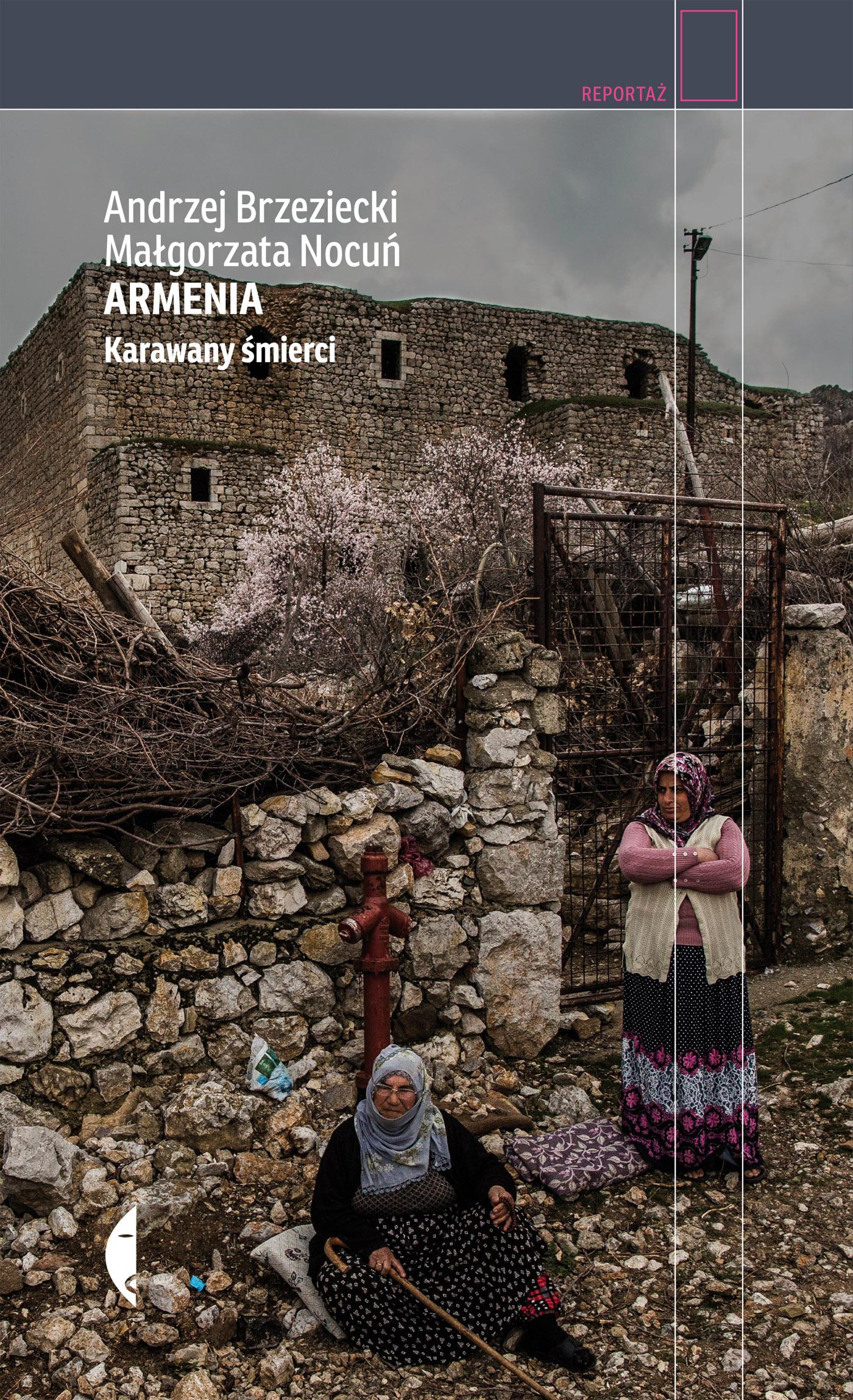 Armenia. Karawany śmierci Małgorzata Nocuń