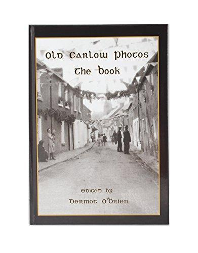 Old Carlow Photos: the Book Dermot OBrien
