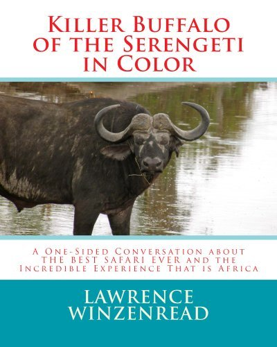 Killer Buffalo of the Serengeti in Color  by  Lawrence Winzenread